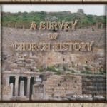 A Survey of Church History